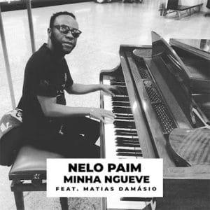 Nelo Paim - Minha Ngueve (feat. Matias Damásio) [Exclusivo 2021] (Download MP3)