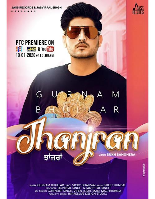 Jhanjran Lyrics-Gurnam Bhullar, Preet Hundal, Punjabi Song 2020