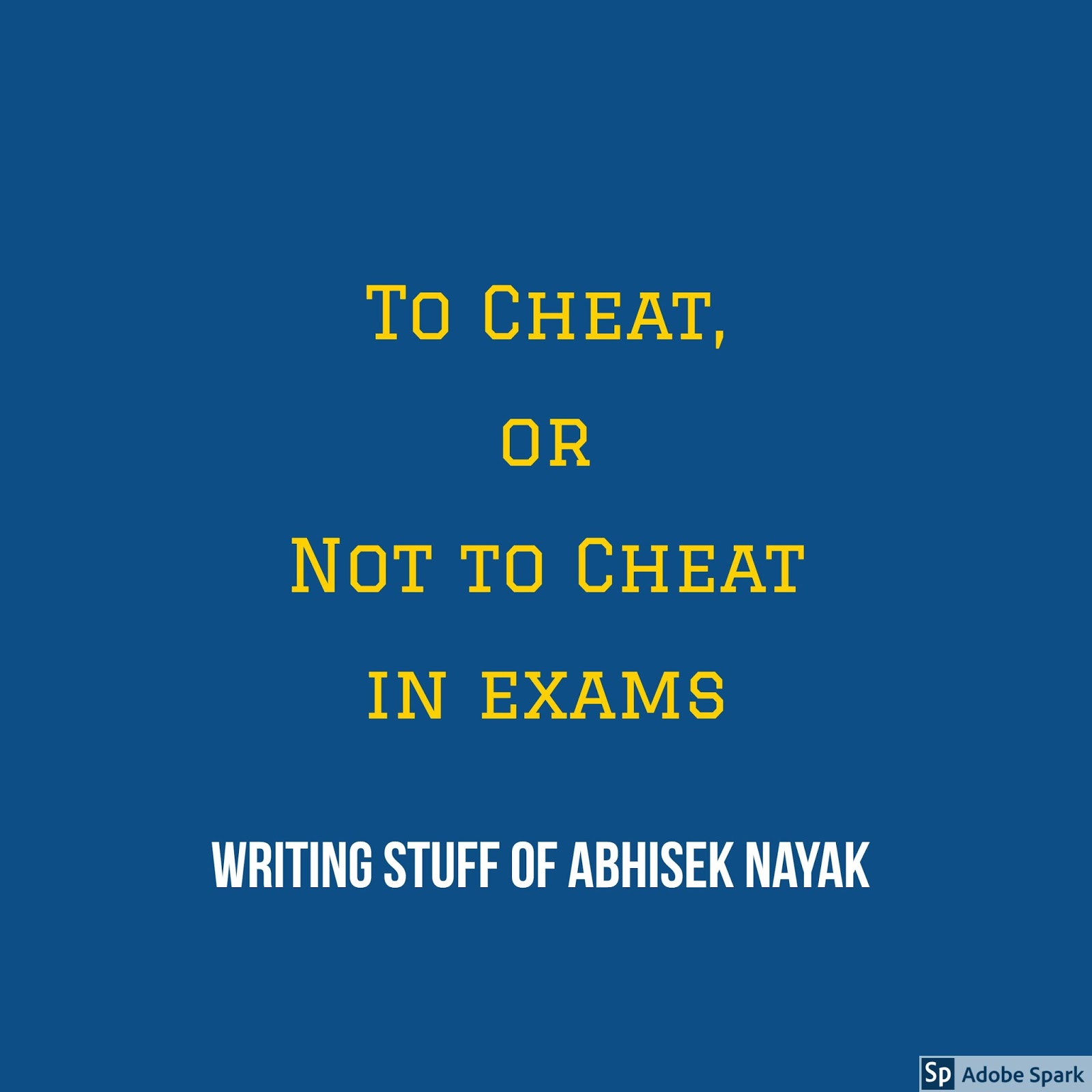 why some students cheat in exam essay Reasons and solutions to student exam and essay why condition so cheat students goal of my why college students cheat essay make is do some of you one out.