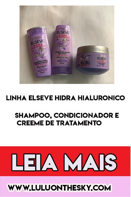 Linha Elseve Hidra Hialurônico: Shampoo, Creme de Tratamento e Condicionador - Loreal Paris