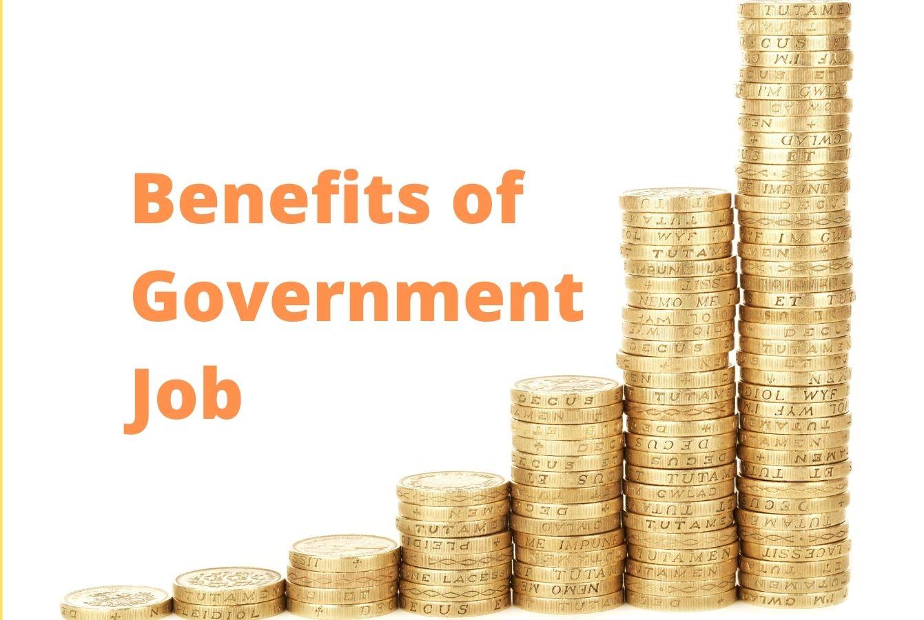 Benefits of Government Job
