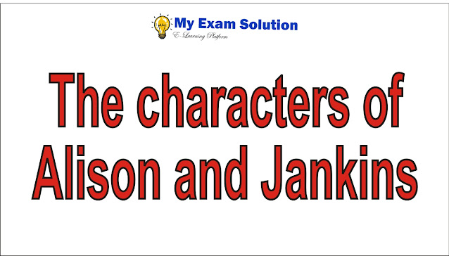 The characters of Alison and Jankins