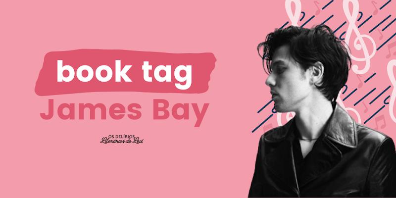 James Bay Book Tag