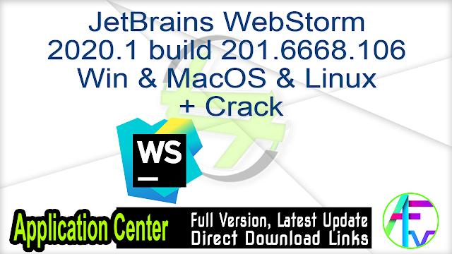 JetBrains WebStorm 2020.1 build 201.6668.106 Win & MacOS & Linux + Crack