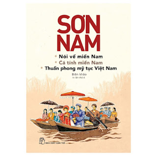 Sơn Nam Nói Về Miền Nam, Cá Tính Miền Nam, Thuần Phong Mỹ Tục Việt Nam ebook PDF EPUB AWZ3 PRC MOBI