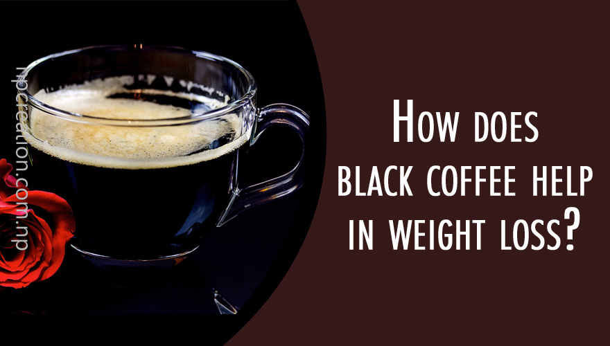 How does black coffee help in weight loss? Let's know in detail.