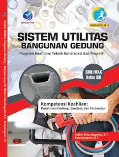 Sistem Utilitas Bangunan Gedung - Program Keahlian: Teknik Konstruksi dan Properti - SMK/MAK Kelas XIII