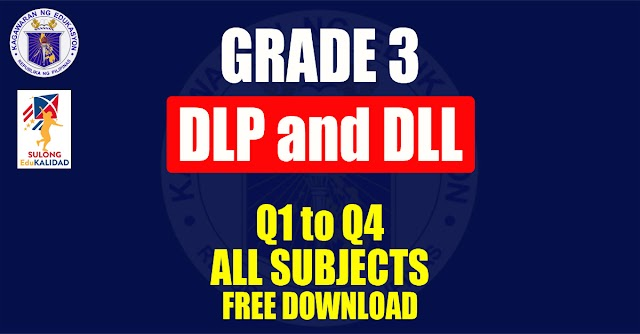 Detailed Lesson Plan(DLP) and Daily Lesson log(DLL) for Grade 3 | Free Download