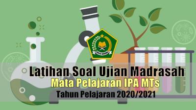 Latihan Soal Ujian Madrasah UM Mata Pelajaran IPA MTs Tahun 2021