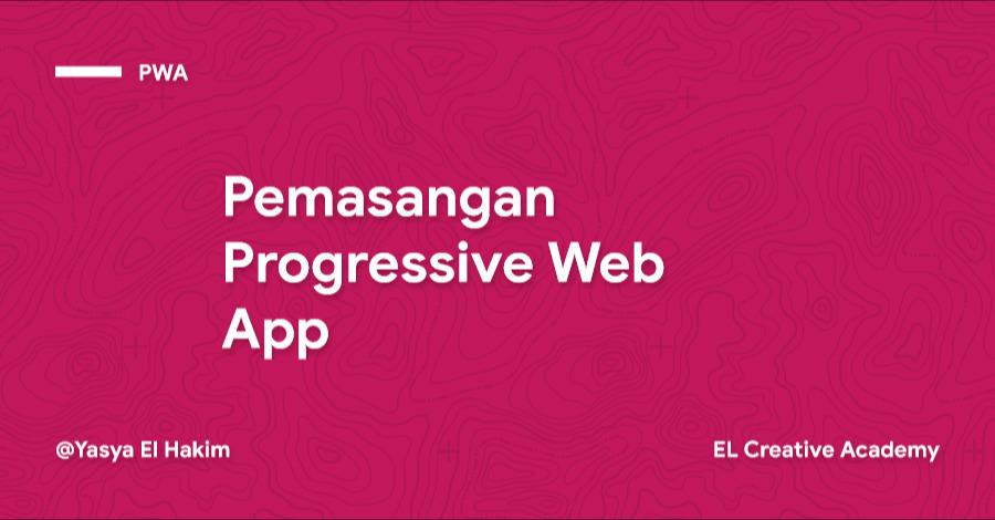 Pemasangan Progressive Web App