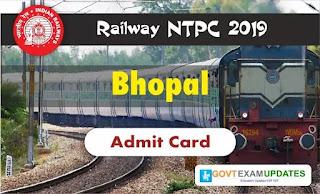 RRB NTPC Bhopal Admit Card 2019