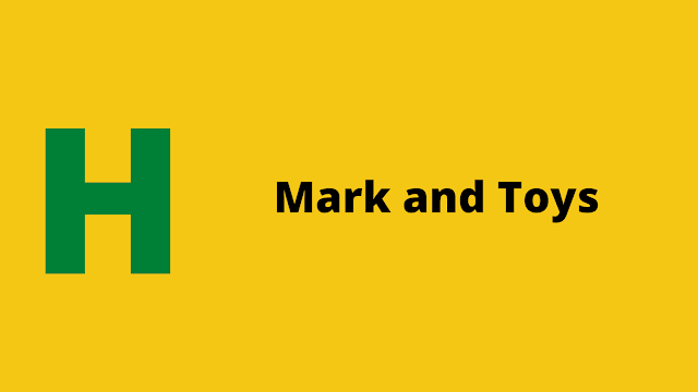 HackerRank Mark and Toys Interview preparation kit solution
