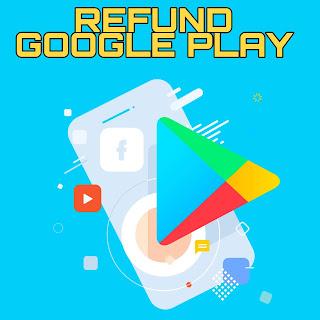 Refund Google Play Store