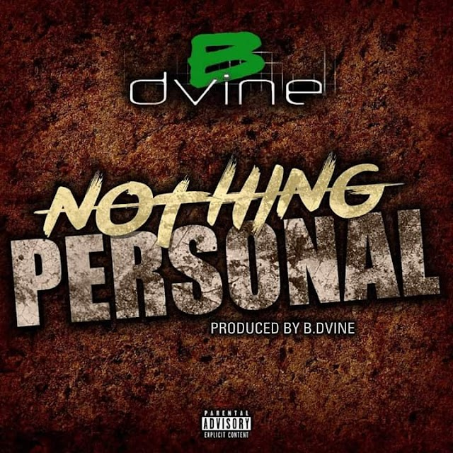 """B Dvine Announces the Release of His Self-Produced Single/Video """"Nothing Personal"""""""