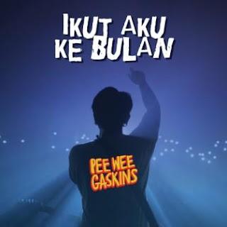 Pee Wee Gaskins - Ikut Aku Ke Bulan Mp3