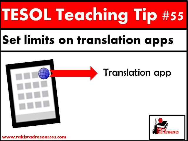 TESOL Teaching Tip #55 - Create rules for using translation applications in the classroom. Translation apps can be a great assistance to esl or ell students when used in moderation. Find information about how you can help your students at my blog - Raki's Rad Resources.