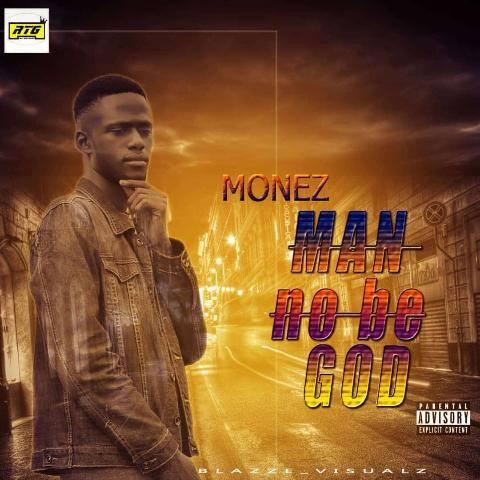 MP3: Monez (Omo Moseh) - Man No Be God