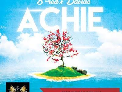 Music: B-Red Ft. Davido – Achie
