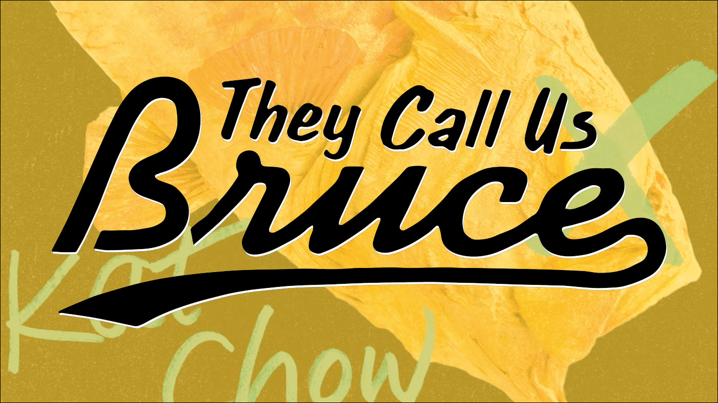 They Call Us Bruce 137: They Call Us Kat Chow
