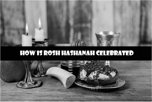 How Is Rosh Hashanah Celebrated 2019