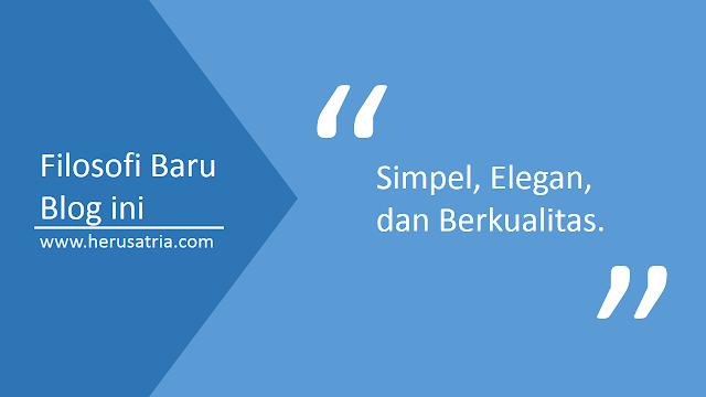 """Filosofi Baru Blog ini """"Simpel, Elegan dan Berkualitas"""""""