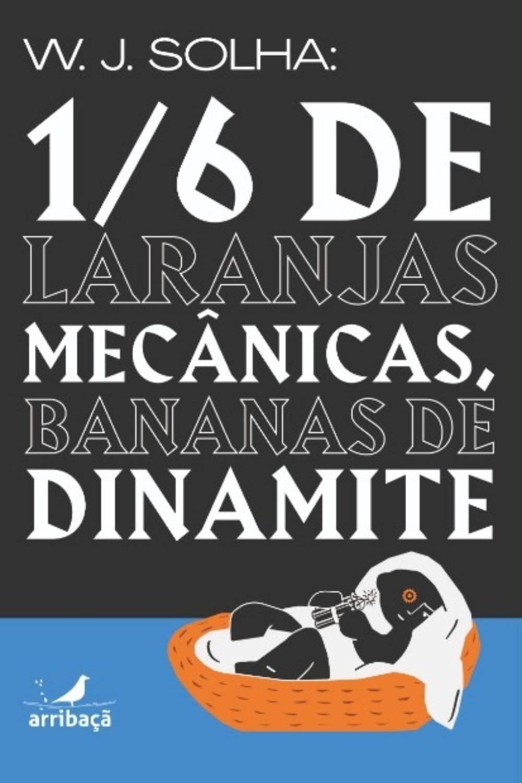 literatura paraibana waldemar solha livro laranjas mecanicas bananas dinamite ensaio