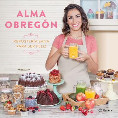 LIBRO - Repostería sana para ser feliz Alma Obregón (3 Octubre 2017) Recetas - Cocina COMPRAR ESTE LIBRO EN AMAZON ESPAÑA