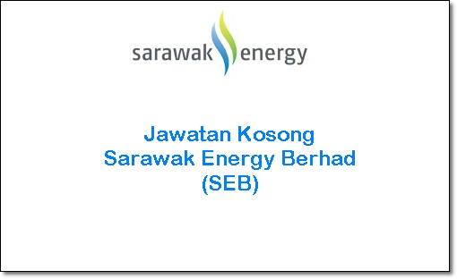jawatan kosong Sarawak Energy 2016, jawatan kosong Sarawak Energy Berhad (SEB) terkini, cara memohon kerja kosong Sarawak Energy SESCO 2016