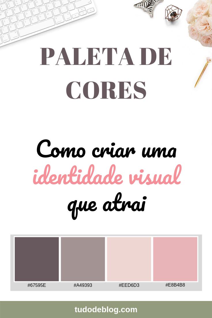 PALETA DE CORES | COMO CRIAR UMA IDENTIDADE VISUAL QUE ATRAI