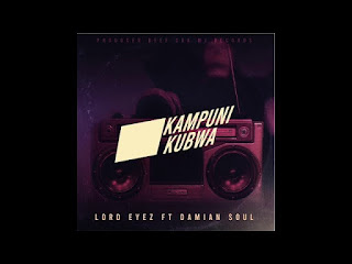 AUDIO | Lord Eyes Ft Damian Soul - Kampuni Kubwa | MP3 Download