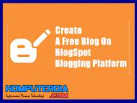 Cara Lengkap Membuat Blog Terbaru Disertai Dengan Gambar