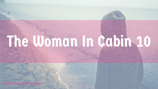 The Woman in Cabin 10 title image with person in hoodie looking out over expanse of water