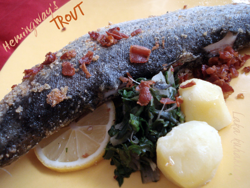 Hemingway's trout by Laka kuharica: fresh trout preparedthe same way Hemingway used to prepare it.