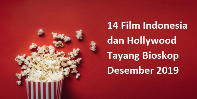 14 Film Indonesia dan Hollywood Tayang Bioskop Desember 2019