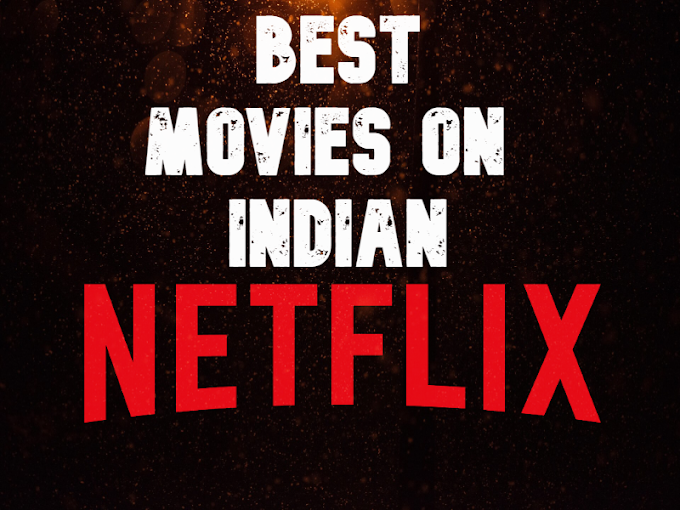 Top 8 Best Movies On Netflix In India | Open-Netflix