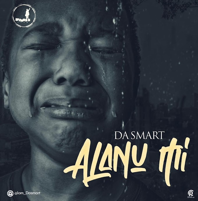 [MUSIC] Dasmart – Alanu Mi [My Helper]