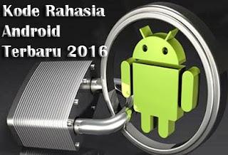 Kode Rahasia Android Terbaru 2016