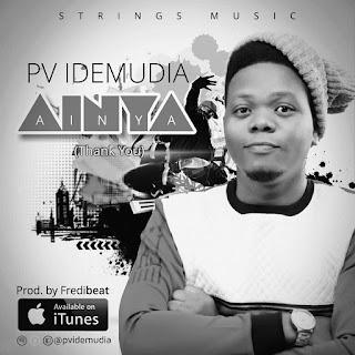 DOWNLOAD MP3: PV Idemudia - Ainya (Thank You) [Audio, Lyrics, Video]