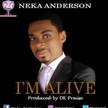 I'm Alive Gospel Lyrics - By Neka Anderson