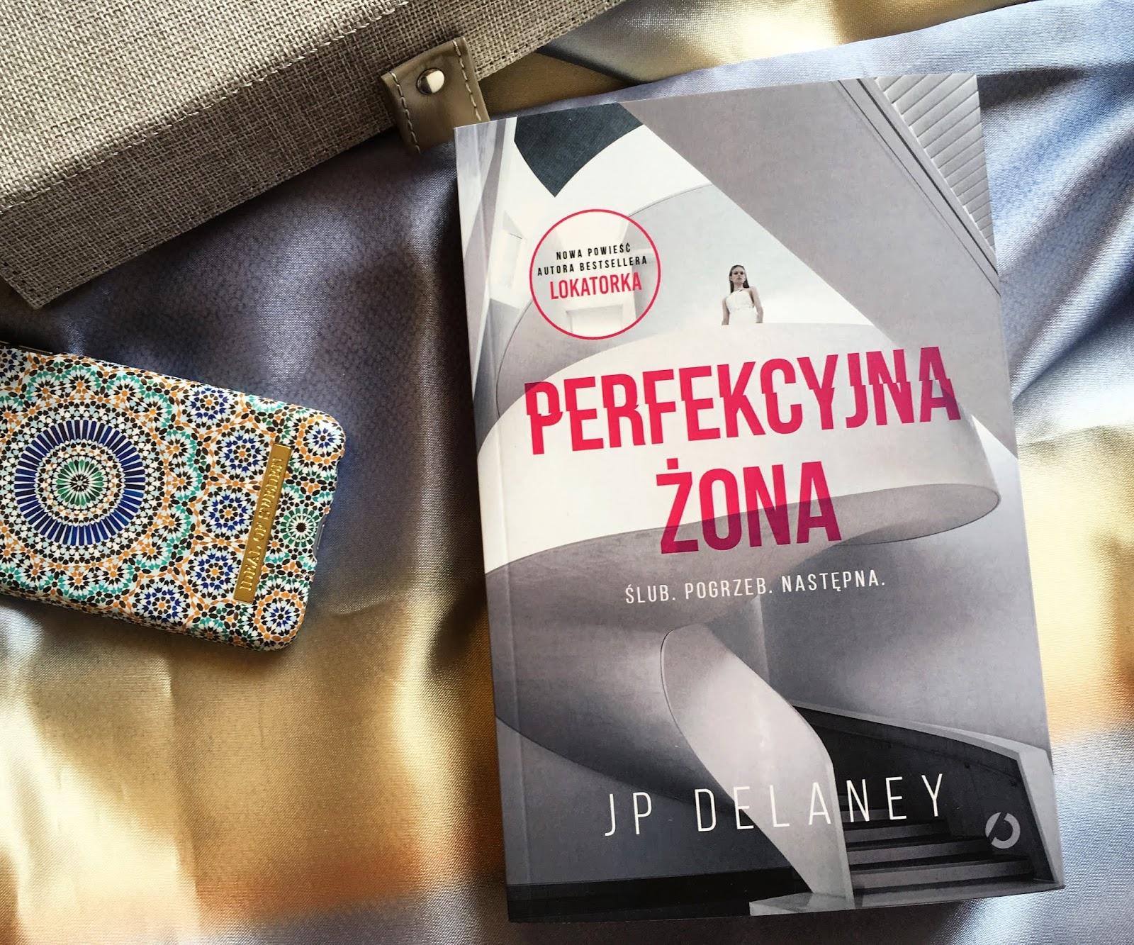 """Futurystycznie i zagadkowo, czyli recenzja powieści """"Perfekcyjna żona"""" JP Delaney. Przed Premierą!"""