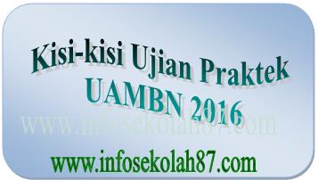 Kisi-Kisi Ujian Praktek UAMBN Tahun 2015/2016 untuk MTs dan MA