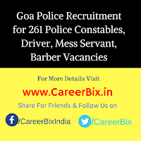 Goa Police Recruitment for 261 Police Constables, Driver, Mess Servant, Barber Vacancies