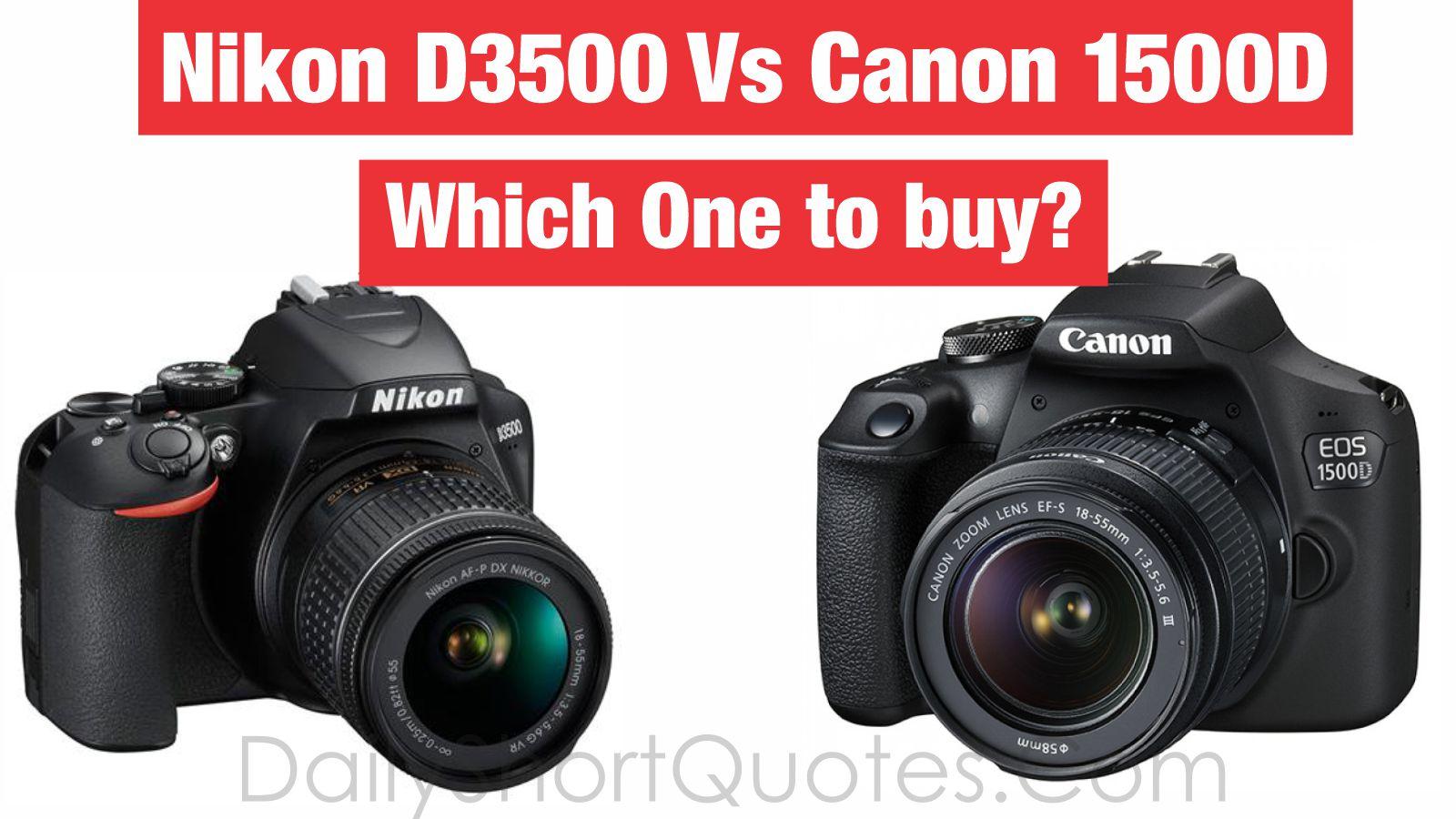 Nikon D3500 and Canon comparison