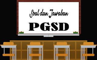 Contoh Soal Berdasarkan Indikator PGSD IPS Lengkap