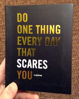 Do One Thing Everyday That Scares You!