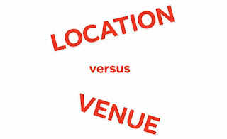 "The Difference between ""Location"" and ""Venue"""