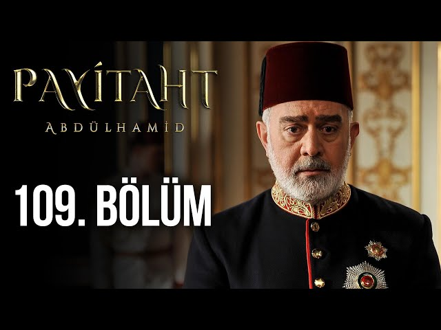 Sultan Abdul Hamid Episode 109 English & Urdu Subtitled