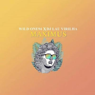 Wild One94 & Dj Lau Virilha - Maximus (Original Mix) 2019