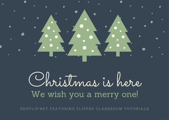 Merry Christmas Everyone!! - EduFlip - Flipped Classroom