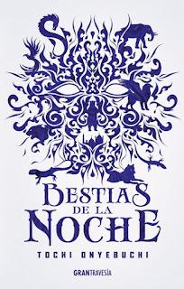"Reseña: ""Bestias de la noche"" - Tochi Onyebuchi"